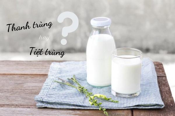 Tìm hiểu sự khác biệt giữa sữa thanh trùng và tiệt trùng